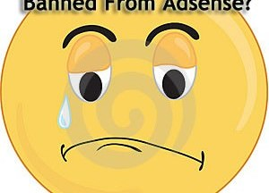 Get Banned From Adsense If you Don't Follow These Tips