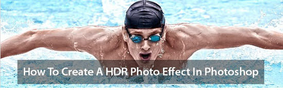 Create an HDR Photo 10 Unique Photo Editing Effects PhotoShop Tutorials