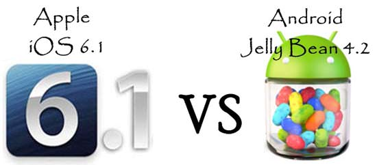 Android Jelly Bean 4.2 VS Apple iOS 6.1 Apple iOS 6.1 VS Android Jelly Bean 4.2